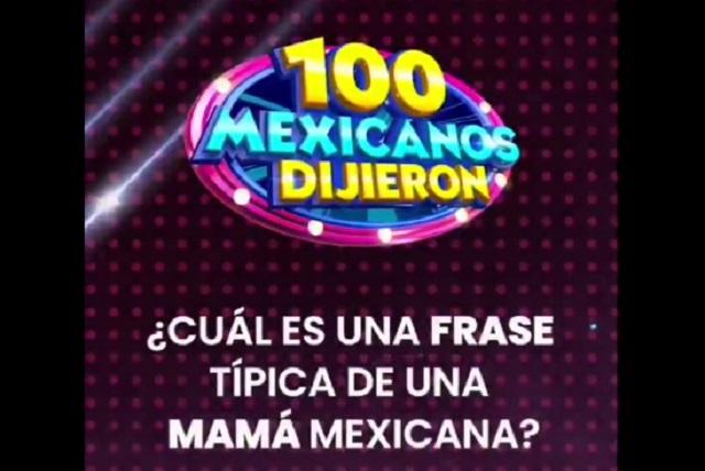Las frases de mamá mexicana en 100 Mexicanos Dijieron