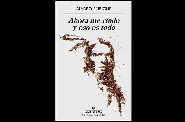 Presentan en Puebla novela de Álvaro Enrigue: Ahora me rindo y eso es todo
