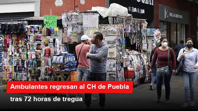 Ambulantes regresan al CH de Puebla tras 72 horas de tregua