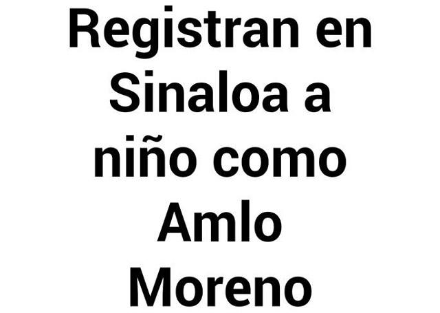 Difunden que en Sinaloa registraron a niño como Amlo Moreno
