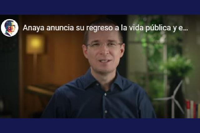 Anuncia Ricardo Anaya su retorno a la vida pública