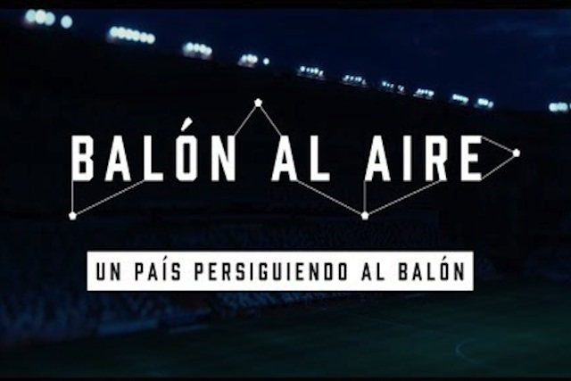 """""""Balón al aire"""" un documental de los fracasos de México en el futbol"""