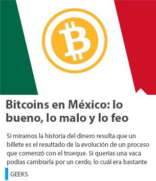 Bitcoins en México: lo bueno, lo malo y lo feo