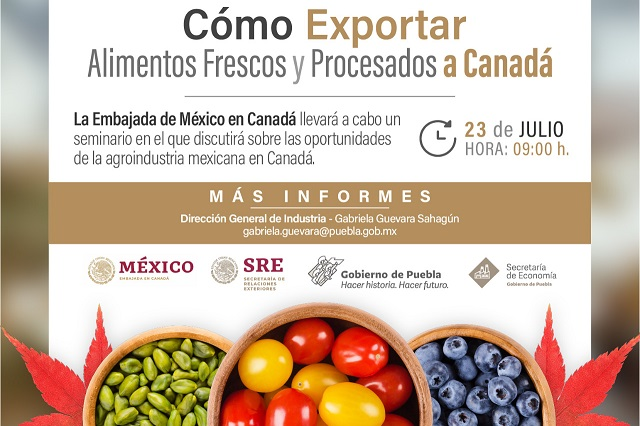 Enseñarán a empresas poblanas a exportar alimentos a Canadá