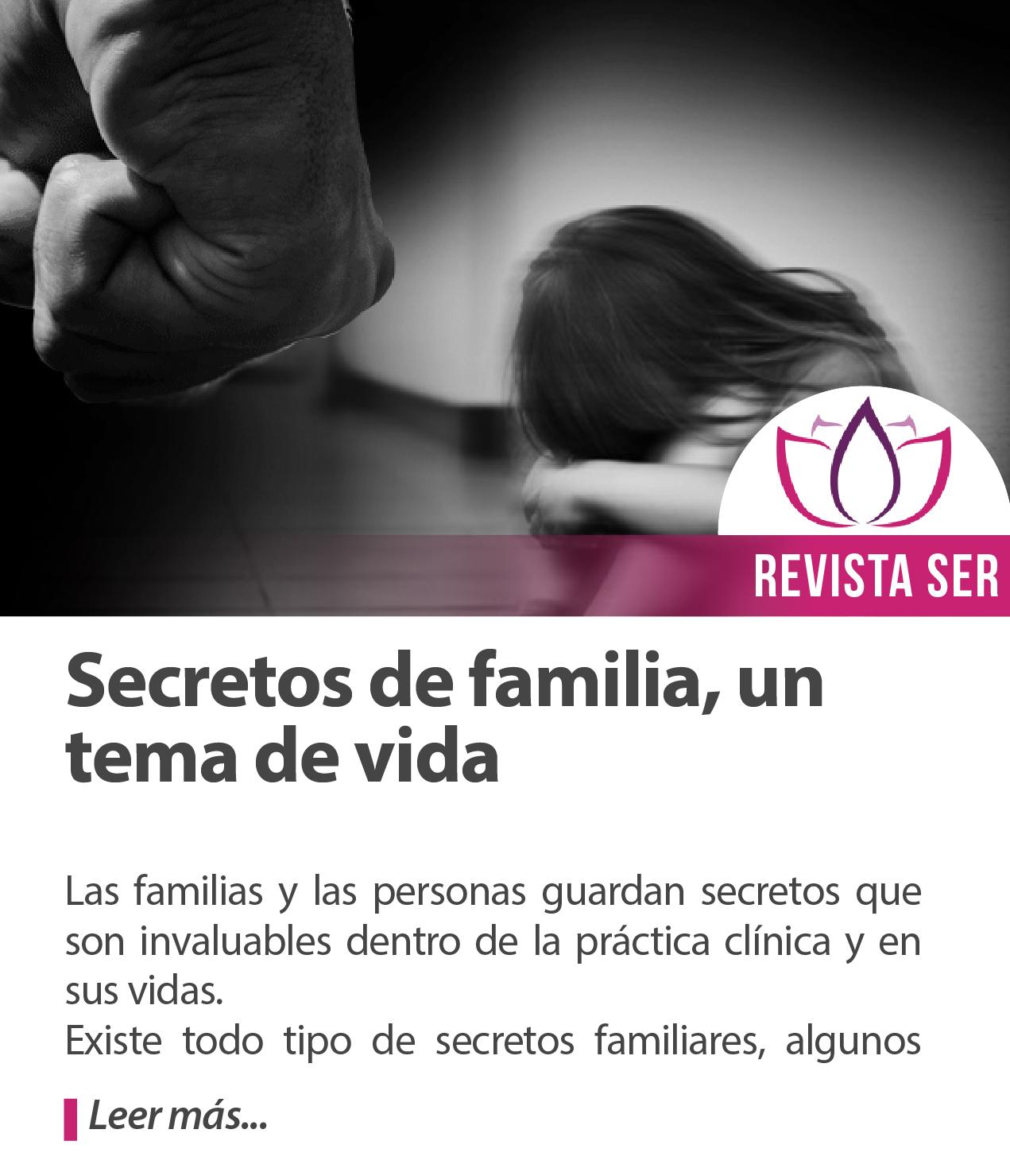 Secretos de familia, un tema de vida