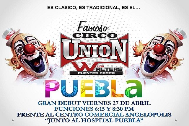 Tras diez años de ausencia, el Circo Unión regresa a Puebla