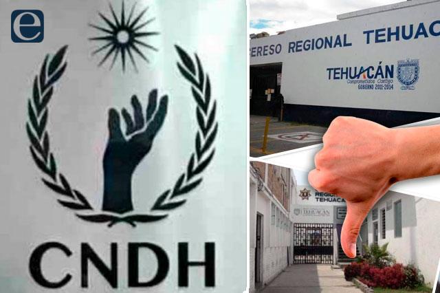 CNDH evalúa penal de Tehuacán y le da calificación mínima