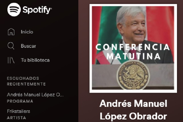 Las conferencias matutinas de AMLO ya están disponibles en Spotify