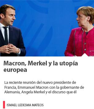 Macron, Merkel y la utopía europea