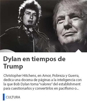 Dylan en tiempos de Trump