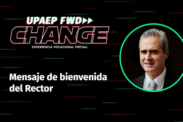 Rector de la UPAEP abre las puertas de FWD Change