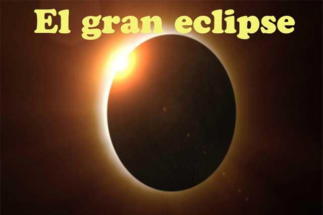 Eclipse solar, espectáculo natural pero con riesgos para tomar en cuenta