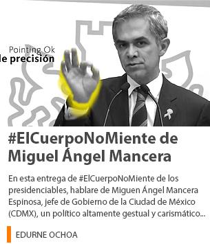 #ElCuerpoNoMiente de Miguel Ángel Mancera