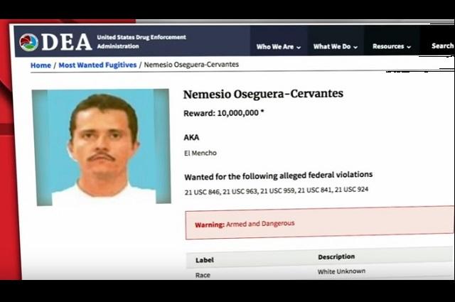 La DEA ofrece por El Mencho una recompensa de 10 millones de dólares