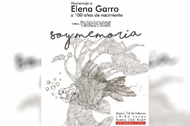 Soy Memoria, homenaje a Elena Garro hoy en el CCU de la BUAP