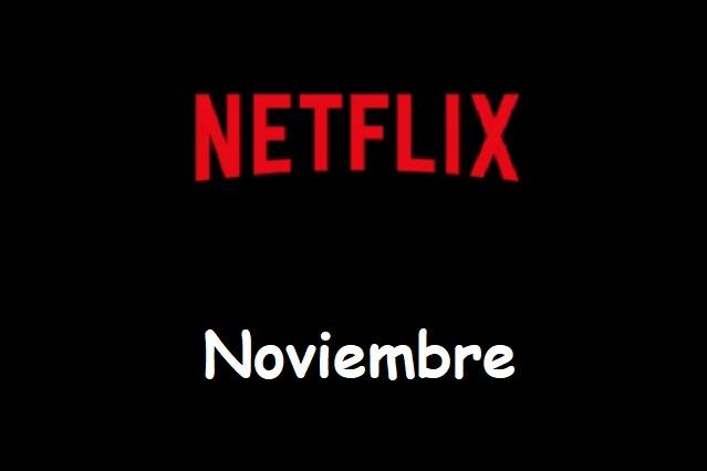 Estos son los estrenos que llegan a Netflix en noviembre