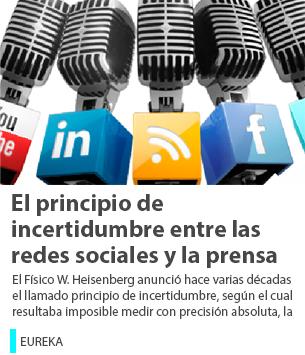 El principio de incertidumbre entre las redes sociales y la prensa