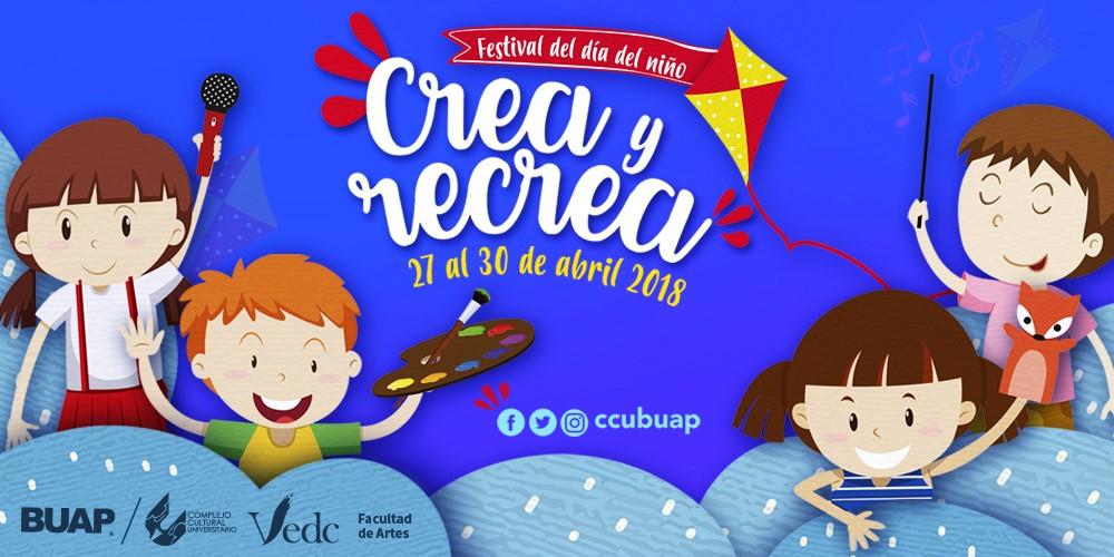 CCU BUAP anuncia festival del  día del niño Crea y Recrea