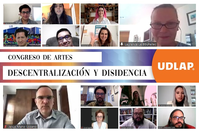 En UDLAP, el Congreso de Artes 2021: Descentralización y Disidencia