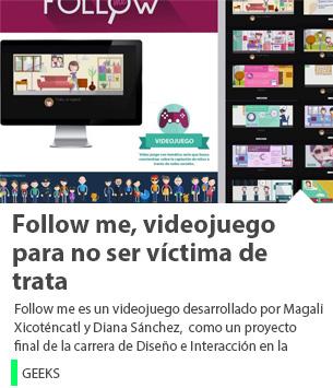 Follow me, videojuego para crear conciencia y no ser víctima de trata