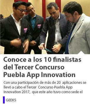 Conoce a los 10 finalistas del Tercer Concurso Puebla App Innovation