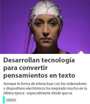 Desarrollan tecnología para convertir pensamientos en texto