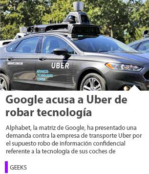 Google acusa a Uber de robar tecnología de sus autos autodirigidos