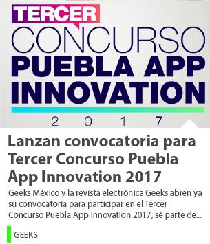 Lanzan convocatoria para Tercer Concurso Puebla App Innovation 2017