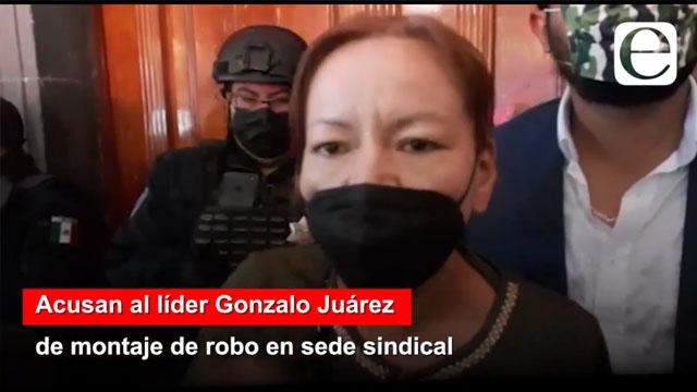 Acusan al líder Gonzalo Juárez de montaje de robo en sede sindical