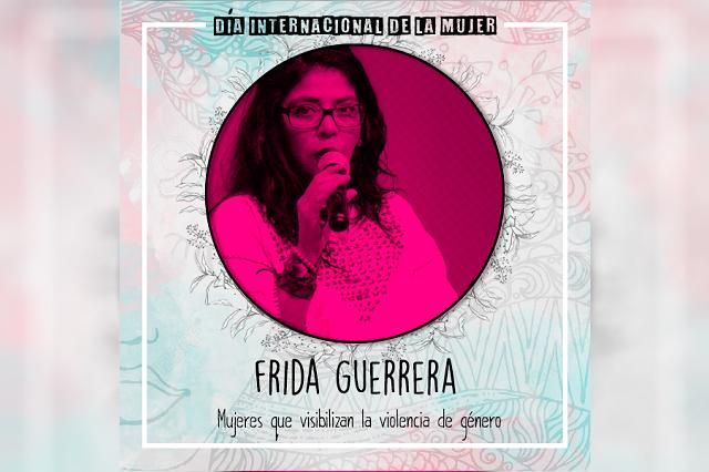 Frida Guerrera, luchando hasta poner rostro a víctimas de feminicidio