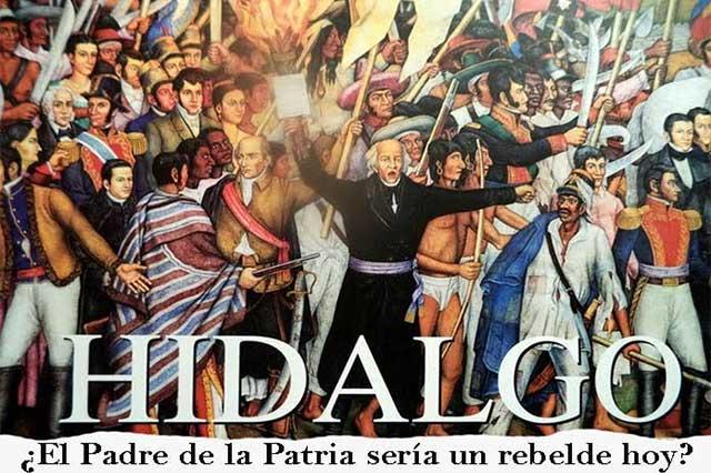 Hidalgo y compañía serían rebeldes armados en el México actual