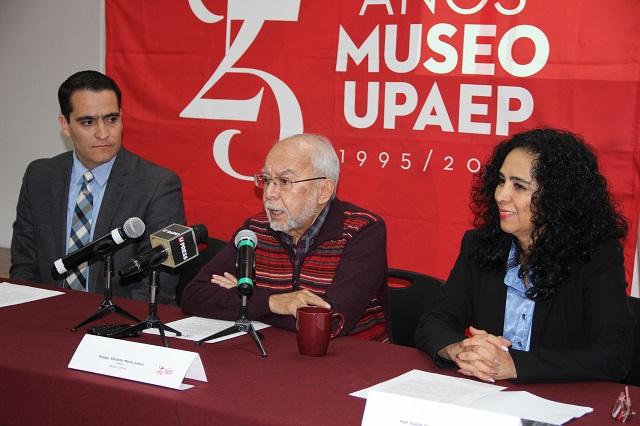 Festeja su aniversario 25 el Museo de la UPAEP