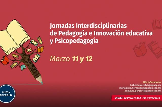 La innovación debe guiar hacia un nuevo modelo educativo: Upaep