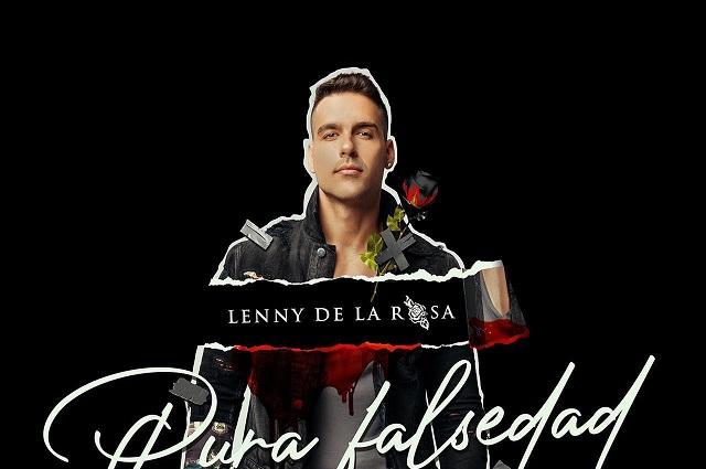 Pura falsedad, el nuevo lanzamiento de Lenny de la Rosa