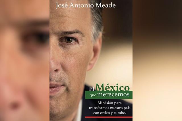 Meade ya se acordó del título de su libro: El México que merecemos