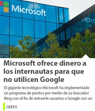 Microsoft ofrece dinero a los internautas para que no utilicen Google