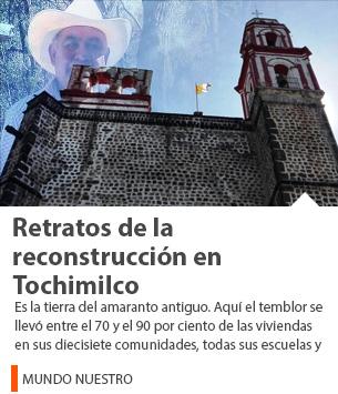 Retratos de la reconstrucción en Tochimilco