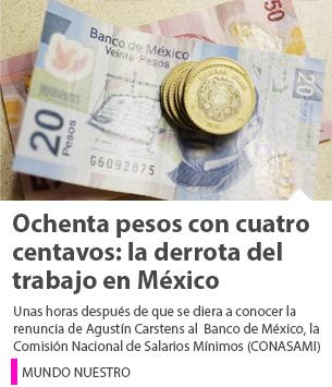 Ochenta pesos con cuatro centavos: la derrota permanente del trabajo en México