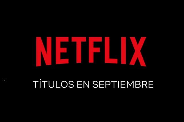 Estos son los estrenos de Netflix para septiembre