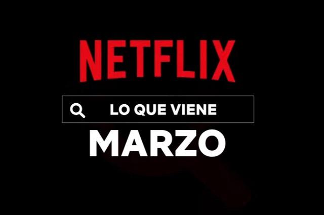 Mira lo que llega a Netflix para marzo de 2021