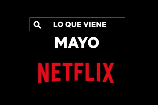 Estos son los estrenos de Netflix para el mes de mayo de 2021