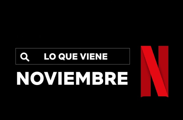 Estos son los estrenos de Netflix para noviembre de 2020