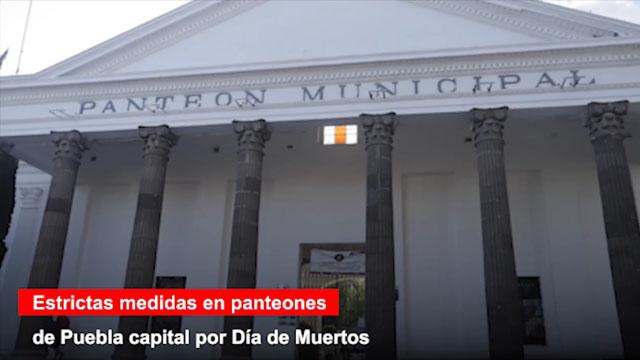 Estrictas medidas en panteones de Puebla capital por Día de Muertos