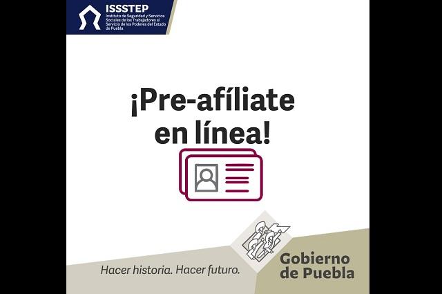 Habilita el Issstep en Puebla pre-afiliación en línea