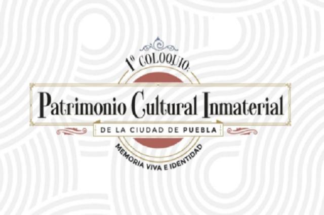Inicia Primer coloquio de patrimonio cultural inmaterial de Puebla