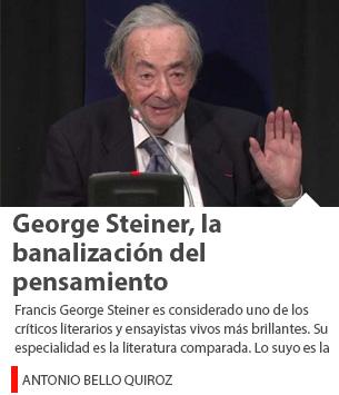 George Steiner, la banalización del pensamiento