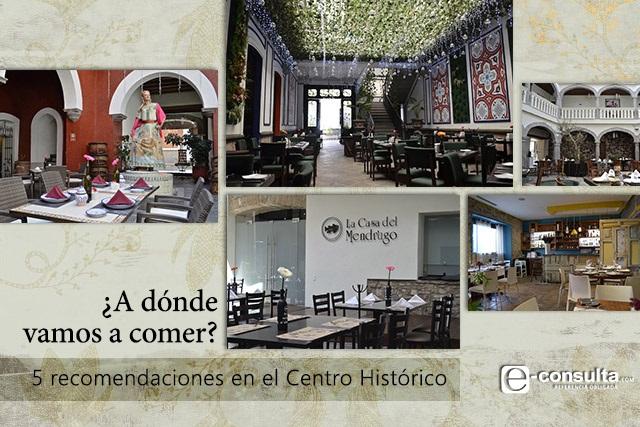¿A dónde vamos a comer? 5 recomendaciones en el Centro Histórico
