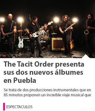 The Tacit Order presenta sus dos nuevos álbumes en Puebla