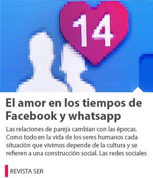 El amor en los tiempos de Facebook y whatsapp