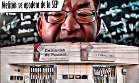 Melitón se apodera de la SEP, mientras Función Pública audita nombramientos de supervisores